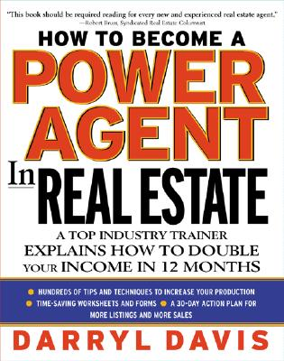 How to Be a Power Agent in Real Estate - Davis, Darryl