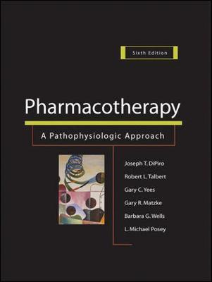 Pharmacotherapy: A Pathophysiologic Approach - DiPiro, Joseph T, Dr., Pharm.D., Fccp, and Talbert, Robert, and Yee, Gary C, Pharm.D, FCCP
