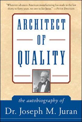 Architect of Quality - Juran, J M