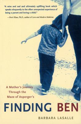 Finding Ben: A Mother's Journey Through the Maze of Asperger's - LaSalle, Barbara, and Levinson, Benjamin