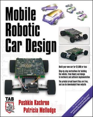 Mobile Robotic Car Design - Kachroo, Pushkin, and Mellodge, Patricia, and Kachroo Pushkin
