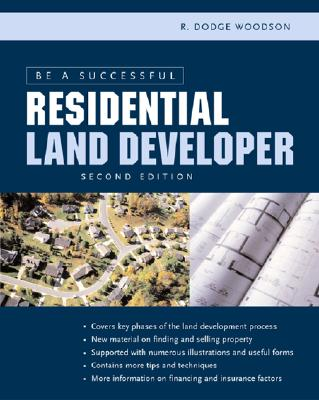 Be a Successful Residential Land Developer - Woodson, R Dodge