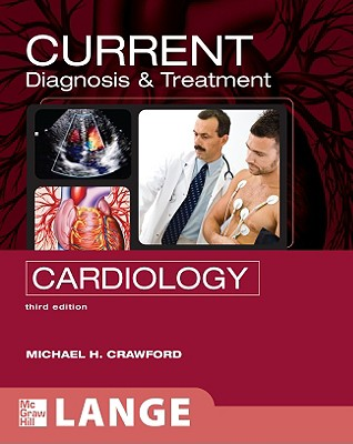 CURRENT Diagnosis and Treatment in Cardiology - Crawford, Michael H.