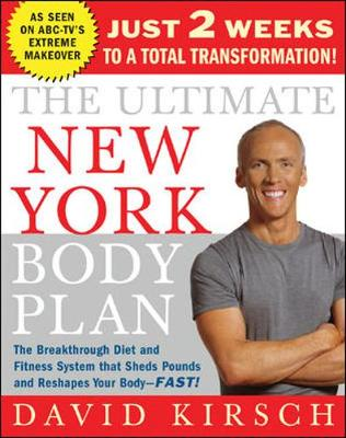 The Ultimate New York Body Plan: Just 2 Weeks to a Total Transformation - Kirsch, David, and Kirsch David