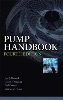 Pump Handbook - Karassik, Igor J, and Messina, Joseph P, and Cooper, Paul