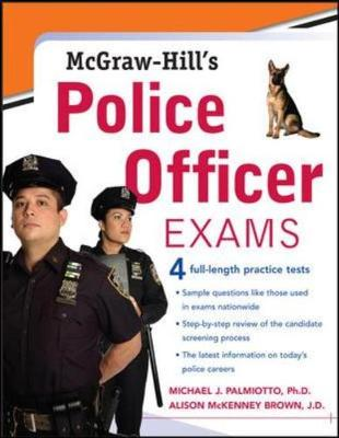McGraw-Hill's Police Officer Exams - Palmiotto, Michael J, and McKenney Brown, Alison