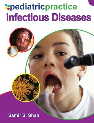 Pediatric Practice: Infectious Disease - Shah, Samir S, MD (Editor)