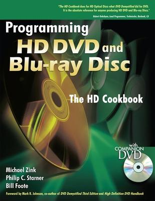 Programming HD DVD and Blu-Ray Disc - Zink, Michael, and Starner, Philip C, and Foote, Bill