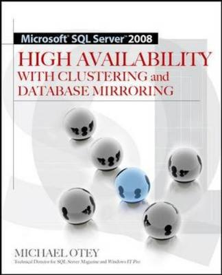 Microsoft SQL Server 2008 High Availability with Clustering & Database Mirroring - Otey, Michael