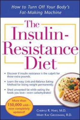 The Insulin-Resistance Diet - Hart, Cheryle R, M.D., and Grossman, Mary Kay