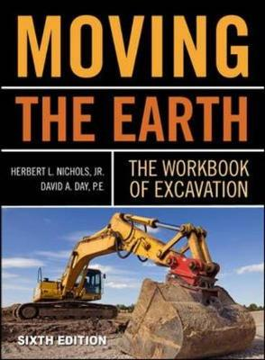 Moving the Earth: The Workbook of Excavation - Nichols, Herbert L, Jr., and Day, David A