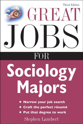 Great Jobs for Sociology Majors - Lambert, Stephen, and Lambert Stephen