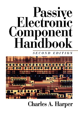 Passive Electronic Component Handbook - Harper, Charles A