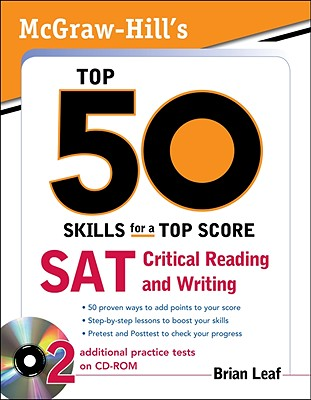 McGraw-Hill's Top 50 Skills for a Top Score: SAT Critical Reading and Writing - Leaf, Brian