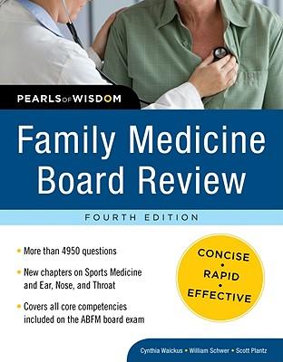 Family Medicine Board Review - Waickus, Cynthia, and Schwer, William A, and Plantz, Scott