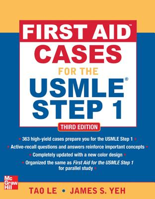 First Aid Cases for the USMLE Step 1, Third Edition - Le, Tao, M.D.