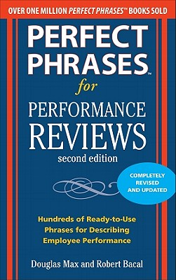 Perfect Phrases for Performance Reviews - Max, Douglas, and Bacal, Robert