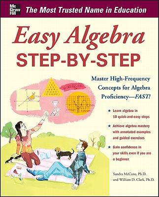 Easy Algebra Step-by-Step - McCune, Sandra Luna, and Clark, William D.