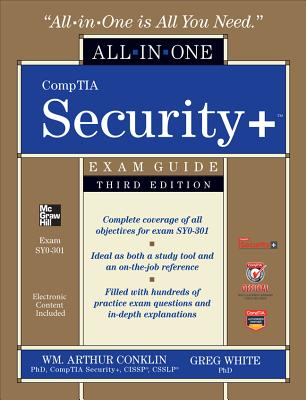 CompTIA Security+ All-In-One Exam Guide: Exam SY0-301 - Conklin, Wm Arthur, and White, Gregory, and Williams, Dwayne