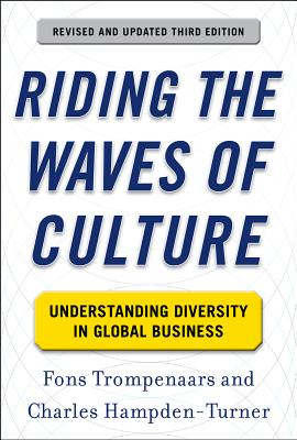 Riding the Waves of Culture: Understanding Diversity in Global Business - Trompenaars, Fons, Mr., and Hampden-Turner, Charles