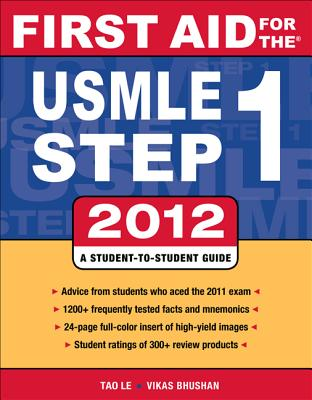 First Aid for the USMLE Step 1 2012 - Le, Tao, M.D., and Bhushan, Vikas, M.D., and Hofmann, Jeffrey