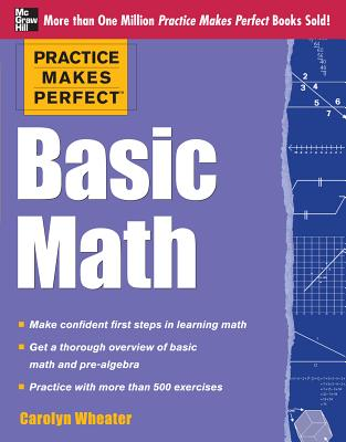 Practice Makes Perfect Basic Math - Wheater, Carolyn