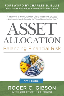 Asset Allocation: Balancing Financial Risk - Gibson, Roger C.