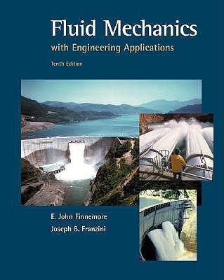 Fluid Mechanics with Engineering Applications - Finnemore, E John, and Franzini, Joseph B, and Finnemore E