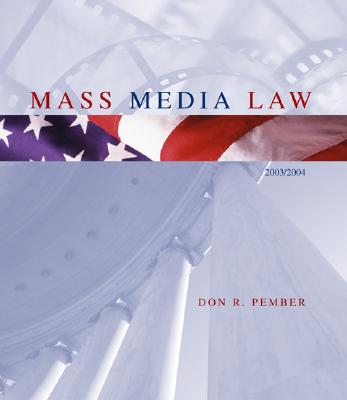 Mass Media Law, 2003 Edition, with Free Student CD-ROM - Pember, Don R