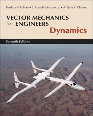 Vector Mechanics for Engineers, Dynamics - Beer, Ferdinand Pierre, and Johnston, Jr, and Clausen, William E