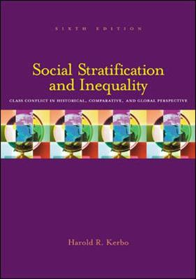 Social Stratification and Inequality: Class Conflict in Historical, Comparative, and Global Perspective - Kerbo, Harold R