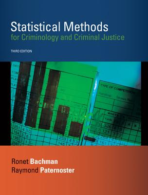 Statistical Methods for Criminology and Criminal Justice - Bachman, Ronet, and Paternoster, Raymond