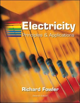 Electricity: Principles & Applications - Fowler, Richard J