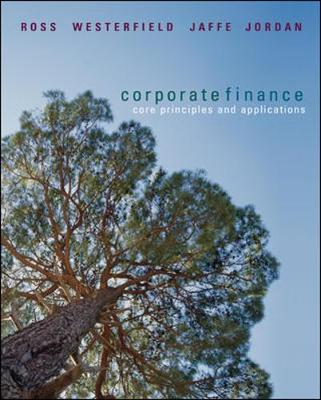 Corporate Finance: Core Principles and Applications + S&p Card - Ross, Stephen A, and Westerfield, Randolph, and Jaffe, Jeffrey