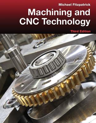 Machining and CNC Technology - Fitzpatrick, Michael