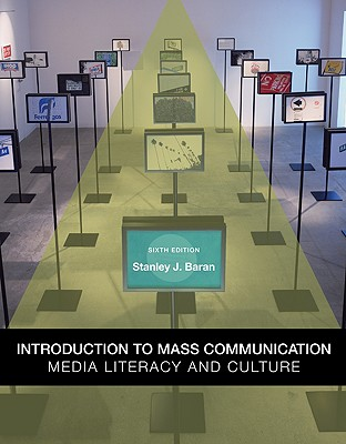Introduction to Mass Communication: Media Literacy and Culture - Baran, Stanley J