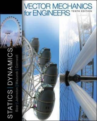 Vector Mechanics for Engineers: Statics and Dynamics - Beer, Ferdinand Johnston, and Johnston, Jr E, and Mazurek, David