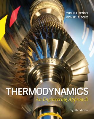 Thermodynamics: An Engineering Approach - Cengel, Yunus, and Boles, Michael