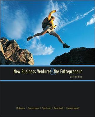 New Business Ventures and the Entrepreneur - Roberts, Michael J, Dr., and Stevenson, Howard H, and Sahlman, William A