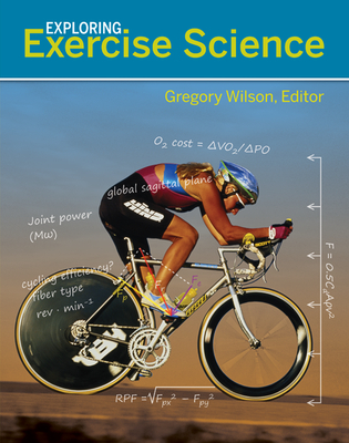 Exploring Exercise Science - Wilson, Gregory S (Editor)