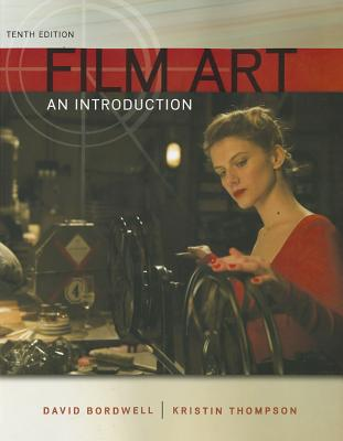 Film Art: An Introduction - Bordwell, David, and Thompson, Kristin