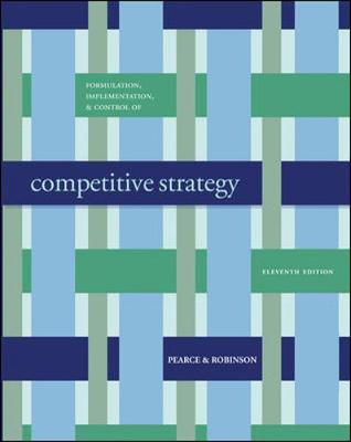 Formulation, Implementation and Control of Competitive Strategy with Business Week 13 Week Special Card - Pearce, John, and Robinson, Richard, and Pearce John