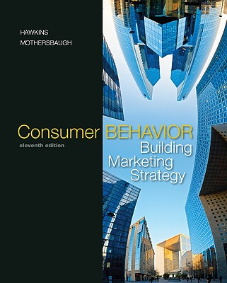 Consumer Behavior: Building Marketing Strategy - Hawkins, Del I, and Mothersbaugh, David L