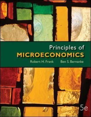 Principles of Microeconomics - Frank, Robert, and Bernanke, Ben