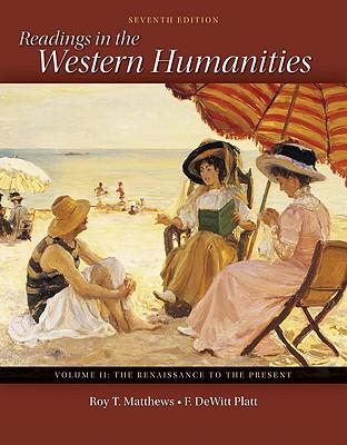 Readings in the Western Humanities Volume 2 - Matthews, Roy, and Platt, DeWitt