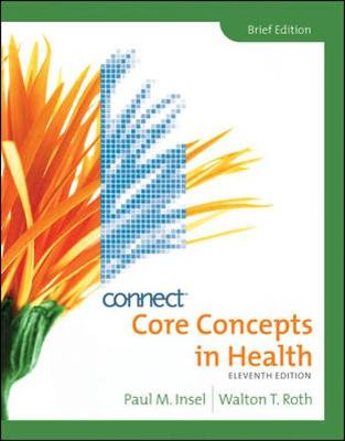 Connect, Core Concepts in Health: Brief Edition - Insel, Paul M, and Roth, Walton T
