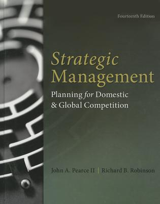 Strategic Management - Pearce, John A., and Robinson, Richard B.