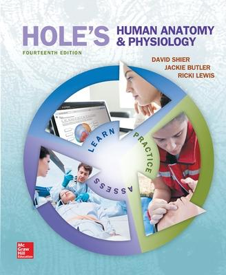 Hole's Human Anatomy & Physiology - Shier, David N., and Butler, Jackie L., and Lewis, Ricki
