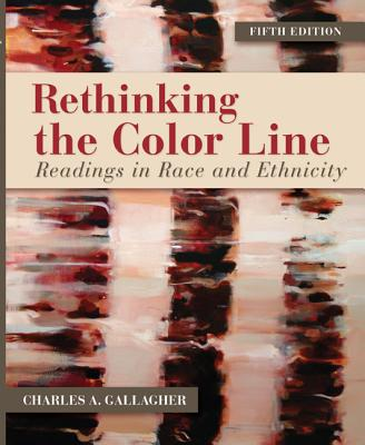 Rethinking the Color Line: Readings in Race and Ethnicity - Gallagher, Charles A.