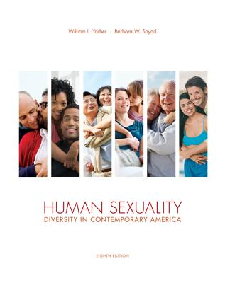Human Sexuality: Diversity in Contemporary America - Yarber, William L, and Sayad, Barbara W
